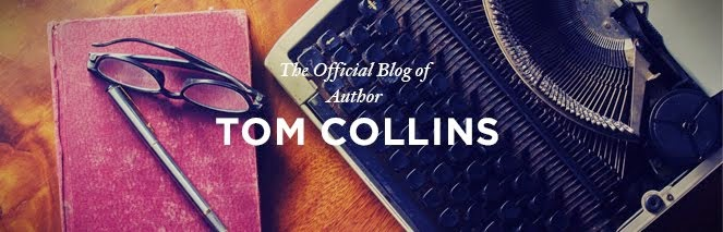 Tom Collins Author Official Blog