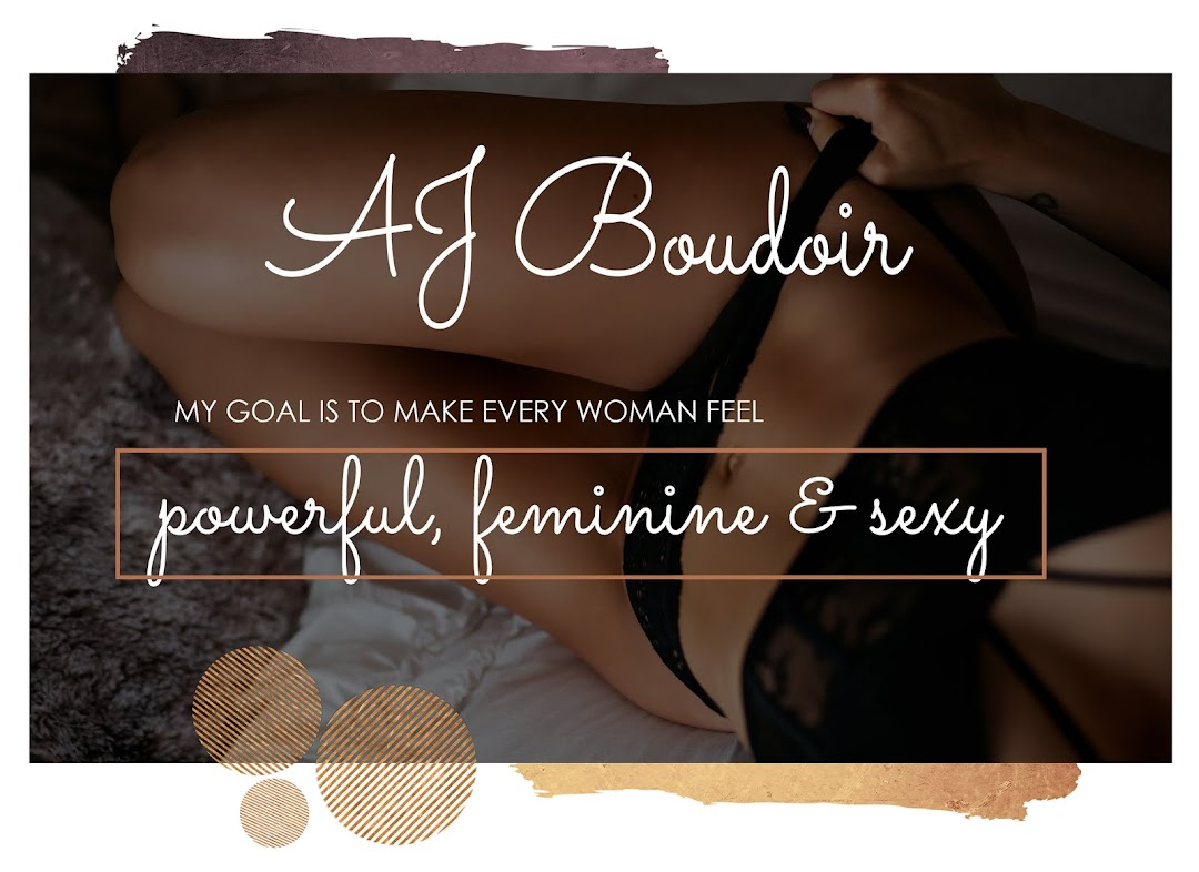 AJ Boudoir -  a intimate part of AJ Photography