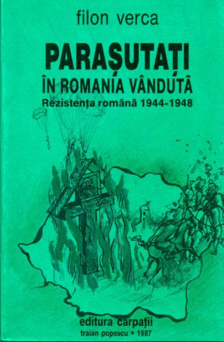 PARAŞUTAŢI ÎN ROMÂNIA VÂNDUTĂ de FILON VERCA
