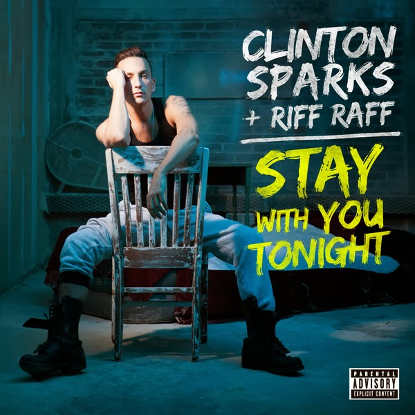 Clinton Sparks - Stay With You Tonight (feat. Riff Raff) - Single  Cover