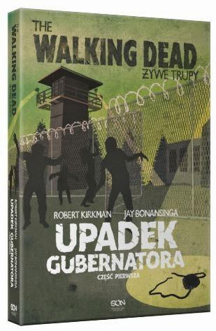 """Upadek Gubernatora Część Pierwsza""  R. Kirkman, J. Bonansinga - recenzja"