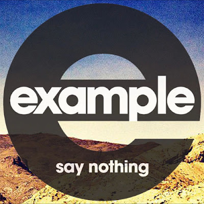 Example - Say Nothing Lirik dan Video