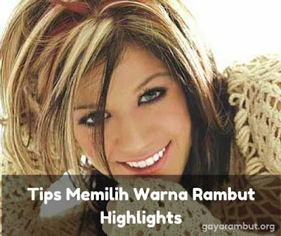 Tips Memilih Warna Rambut Highlights_6582447