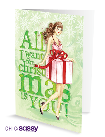 xmas freebie greeting card chic and sassy all I want for xmas is you
