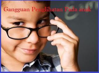 Jenis-Jenis Gangguan Penglihatan Pada Anak