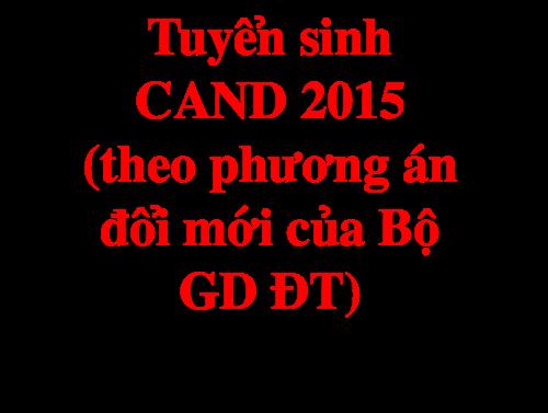 Tuyen sinh CAND nam 2015 theo thay doi Bo GD DT