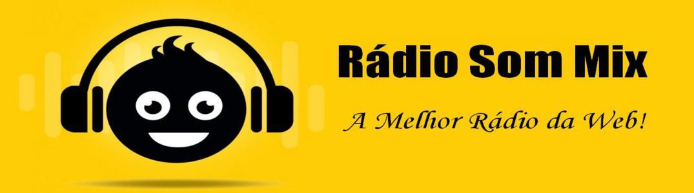 Rádio Som Mix - A melhor Web Rádio da internet.