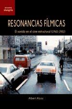 RESONANCIAS FÍLMICAS.         El sonido en el cine estructural (1960-1981)