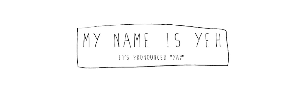 my name is yeh