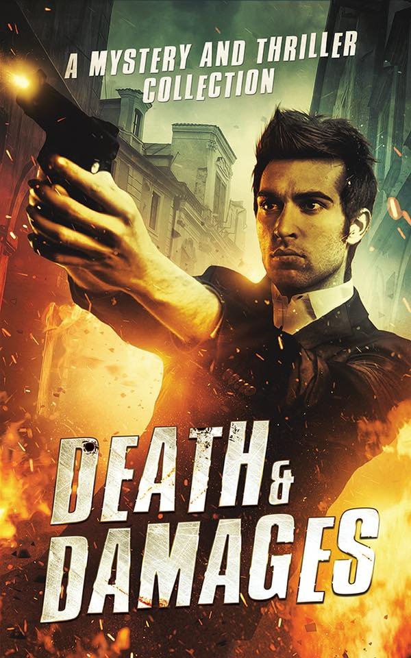 Death & Damages: Mystery and Thriller Collection