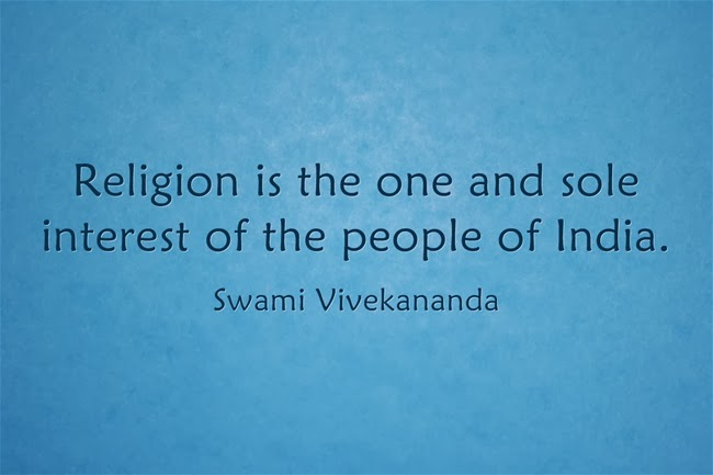 """Religion is the one and sole interest of the people of India."""