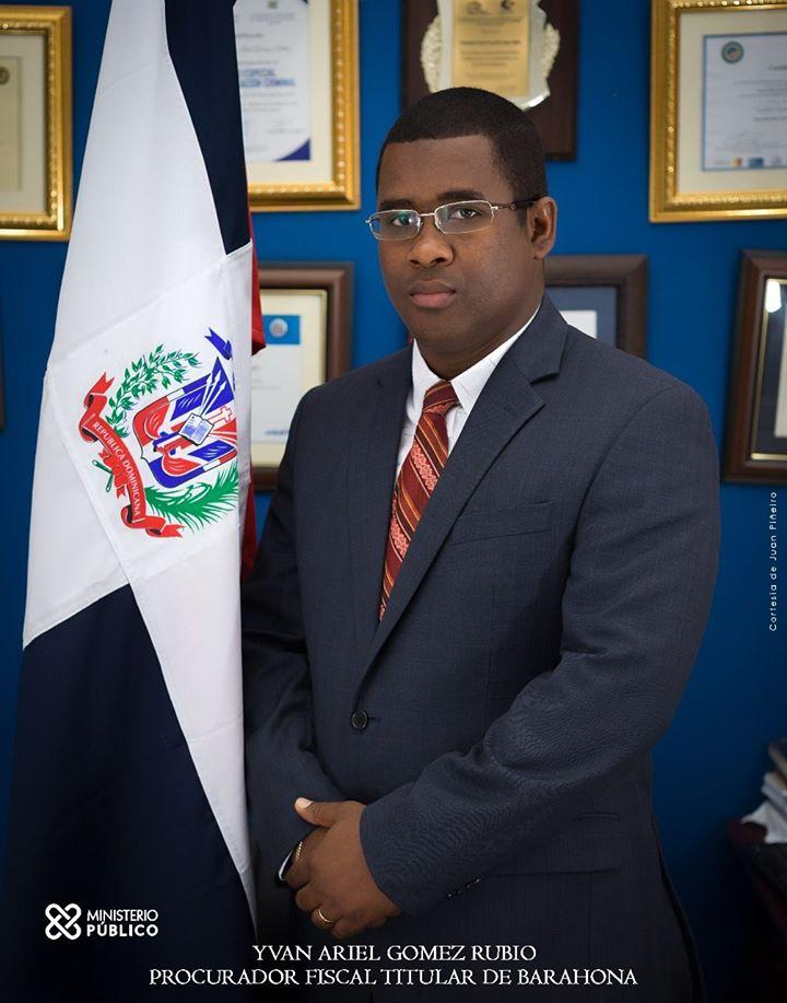DR. YVAN ARIEL GOMEZ RUBIO, PROCURADOR FISCAL DISTRITO JUDICIAL DE BARAHONA