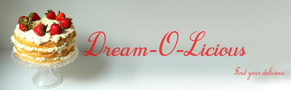 Dream-O-Licious