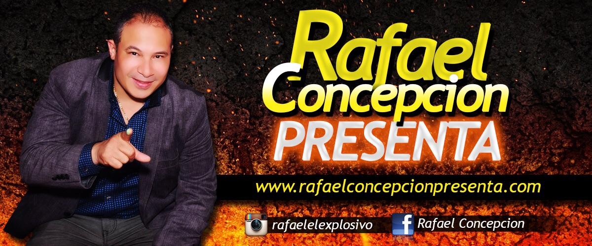 RAFAEL CONCEPCION PRESENTA.COM