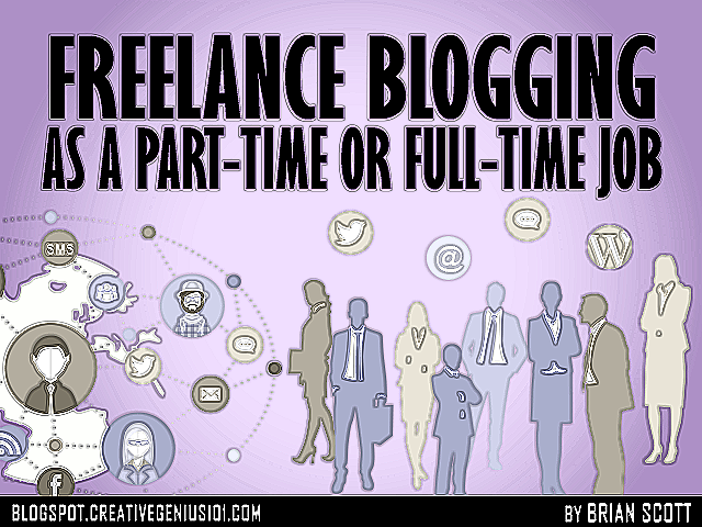 Freelance Blogging as a Part-Time or Full-Time Job by Brian Scott