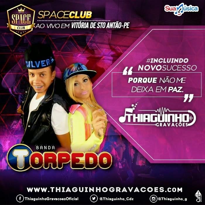 [BAIXAR] Banda Torpedo - Ao Vivo Na Space Club - Vitória-PE - 16.08.2014