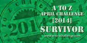 A to Z April Challenge Survivor 2014