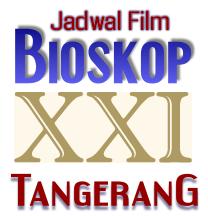 Jadwal Bale Kota XXI Tangerang