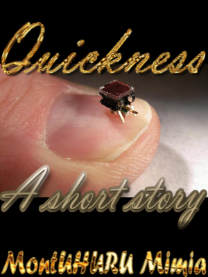 Read my short-story 'Quickness'...click the image below!
