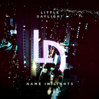 Name in Lights is the new original tune from Little Daylights