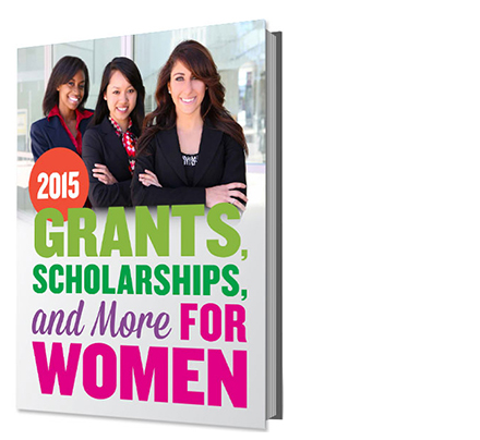 2015 Grants, Scholarships and More For Women