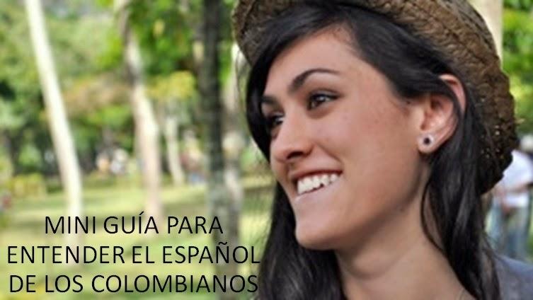 http://matadornetwork.com/es/mini-guia-para-entender-el-raro-espanol-de-los-colombianos/