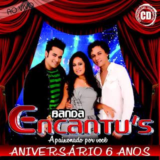 Banda Encantus   Ao Vivo   Aniversário 6 Anos 2011