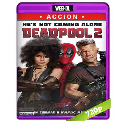 Deadpool 2 (2018) WEB-DL 720p Super Duper Cut Unrated Audio Dual Latino-Ingles 5.1