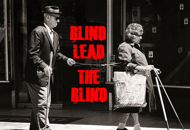 blind lead the blind