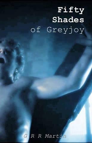 50 sombras de Greyjoy - Juego de Tronos en los siete reinos