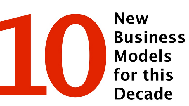 10 New Business Models 2015 & FUTURE