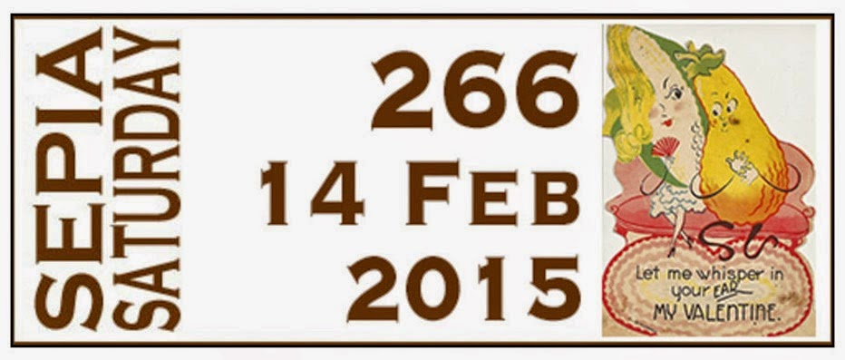 http://sepiasaturday.blogspot.com/2015/02/sepia-saturday-266-14-february-2015.html