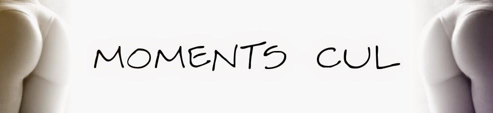 Moments culs