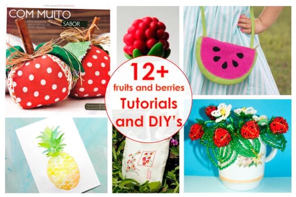 Рукодельный обзор, New Tutorials and DIY's to Try, фрукты и ягоды, fruits and berries, handmade, своими руками, мастер классы