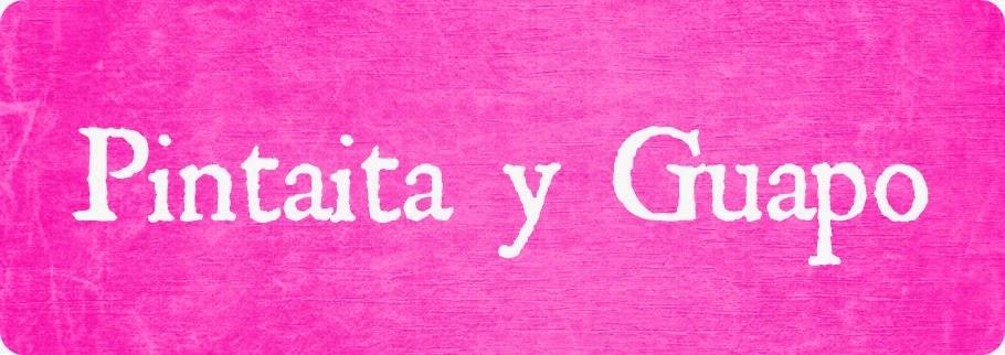PINTAITA Y GUAPO
