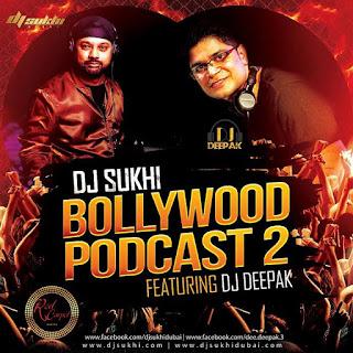 DJ+SUKHI+FT.+DJ DEEPAK+BOLLYWOOD+PODCAST+2