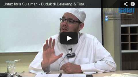 "Ustaz Idris Sulaiman – Duduk di Belakang & Tidak Ikut Berjemaah dengan Alasan : ""Aku Dah Solat"""