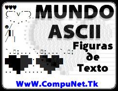 Mundo Ascii: Figuras de Texto