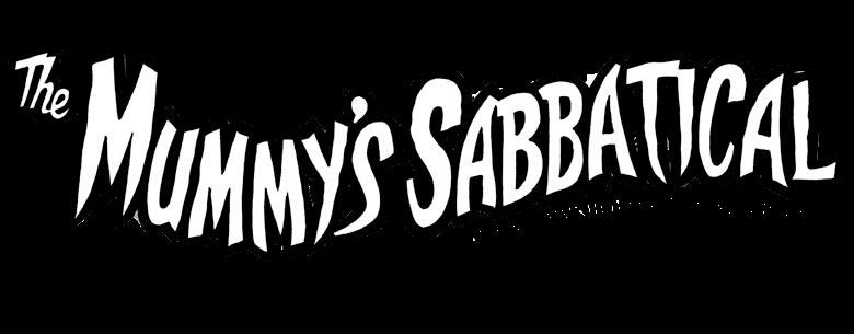 The Mummy's Sabbatcal