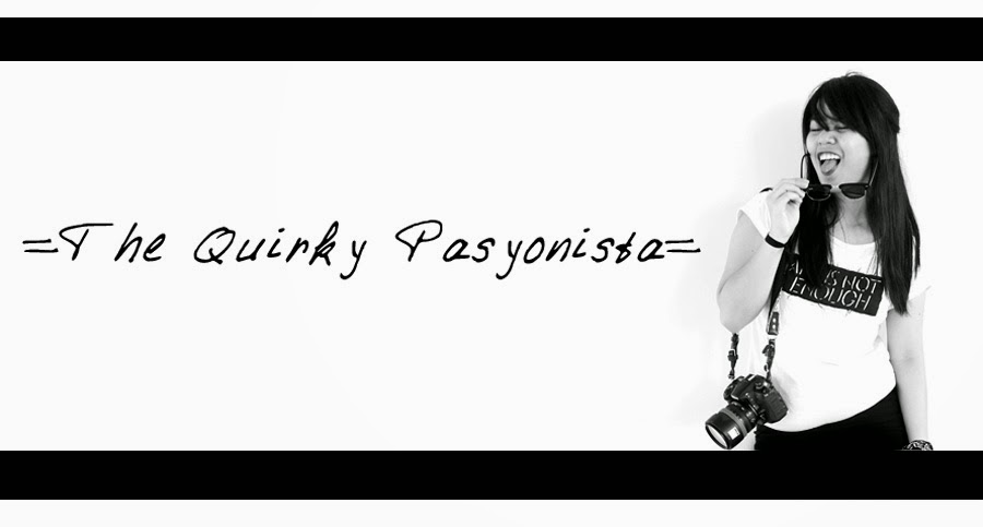 =THE QUIRKY PASYONISTA=