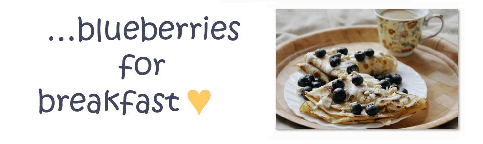 blueberries for breakfast