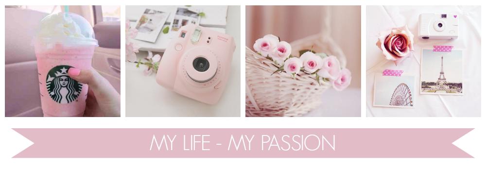My life - My passion