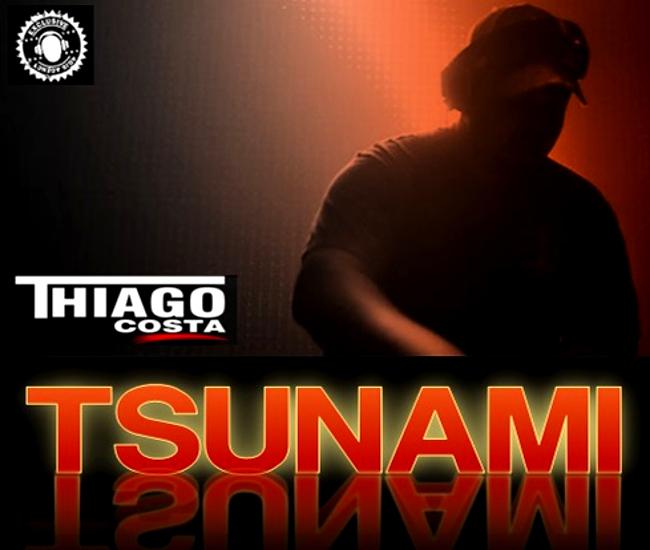DJ Thiago Costa - TSUNAMI
