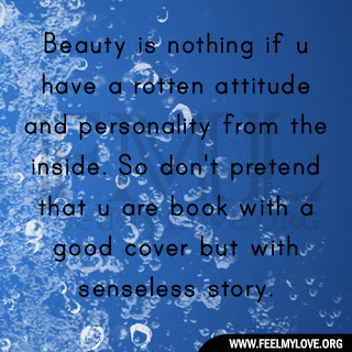 Beauty is nothing if u have a rotten attitude
