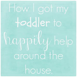 How to get toddlers to help around the house