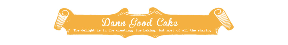 Dann Good Cake
