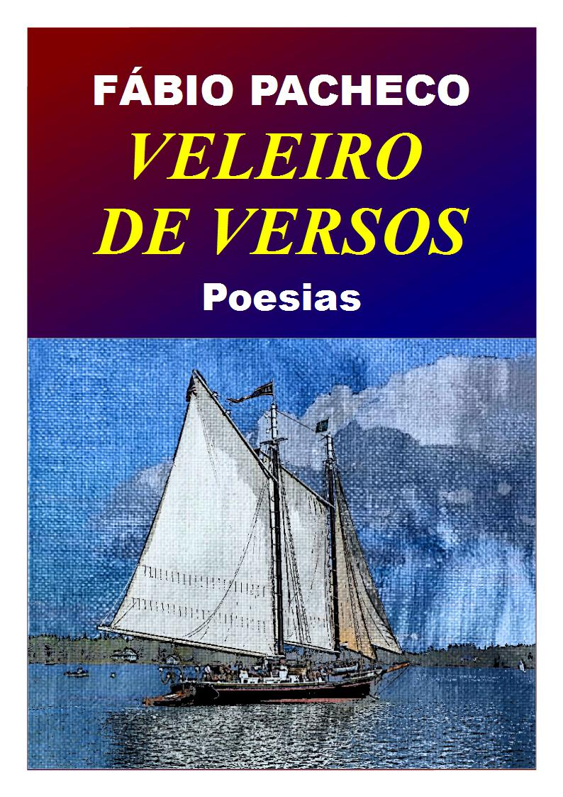 Veleiro de Versos - Poesias - Fábio Pacheco.