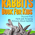 Rabbits! A Rabbit Book For Kids - Free Kindle Non-Fiction