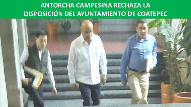 ANTORCHA CAMPESINA RECHAZA LA DISPOSICIÓN DEL AYUNTAMIENTO DE COATEPEC