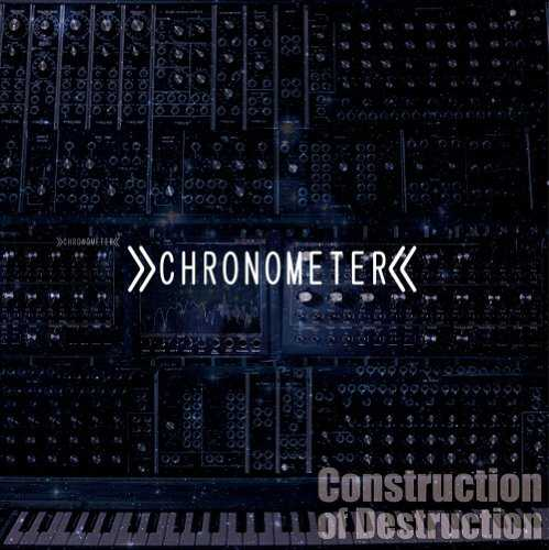 [MUSIC] CHRONOMETER – Construction of Destruction (2014.12.03/MP3/RAR)